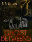 Cover of Ghost Betweens depicting a haunted house with a flash of lightening over it.