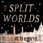 "Badge for The Split Worlds, an urban skyline under stars with the text ""The Split Worlds it begins..."""